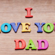 Stock Photo: I love you Dad words on the background
