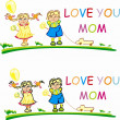 Stylized vector happy girl and boy with words Love you mom — Stock Photo #5523466