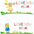 Stylized vector happy girl and boy with words Love you mom — Stock Photo #5523469