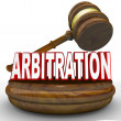 Arbitration - Word and Gavel for Settlement or Decision - Stock Photo