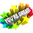 You're Great - Praise Words for Success - Stock Photo