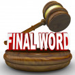 Gavel Final Word for Ultimate Decision - Stock Photo
