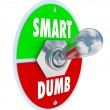 Smart Vs Dumb - Choose Intelligence Over Ignorance — Stock Photo