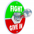 Fight Vs Give In - Flip the Switch to Take a Stand for Your Beli — Stock Photo