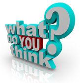 Co si myslíte, že průzkum anketa otázka — Stock fotografie