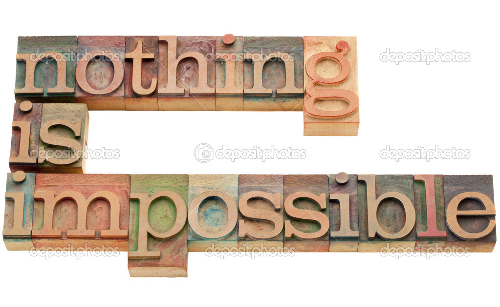 Nothing is impossible - motivation concept - isolated text in vintage wood letterpress printing blocks — Stock Photo #5805824