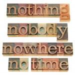 Nothing, nobody, nowhere, no time — Stock Photo