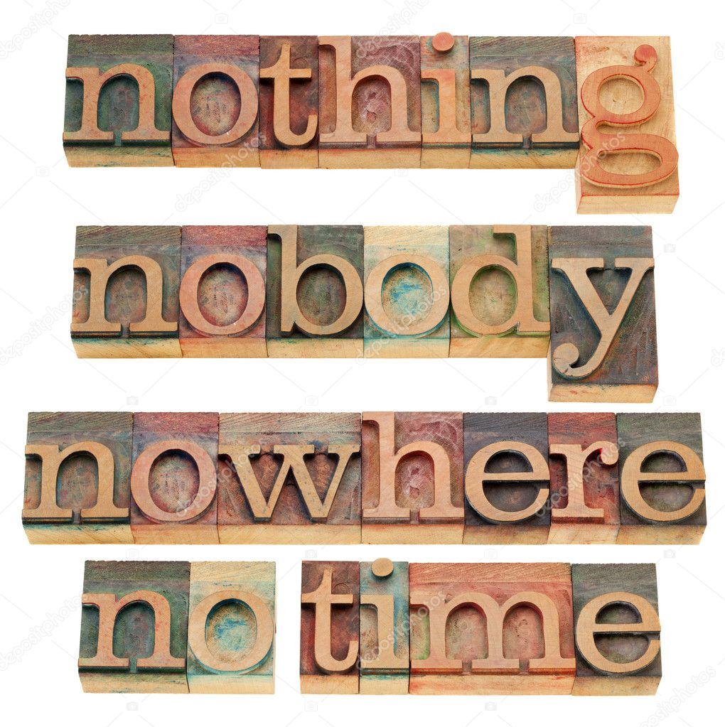 Nothing, nobody, nowhere, no time - isolated words in vintage wood letterpress printing blocks — Stock Photo #5832315