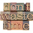 Do not waste time — 图库照片