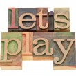 Let us play in letterpress type - Stock Photo