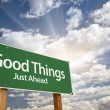 Good Things Green Road Sign - Stockfoto
