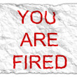 You are fired — 图库照片