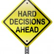 Hard decisions ahead yellow street sign over white background. vector fil — Stock Photo #6415372
