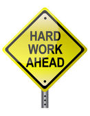Hard work ahead street sign. Vector file also available. — Stock Photo