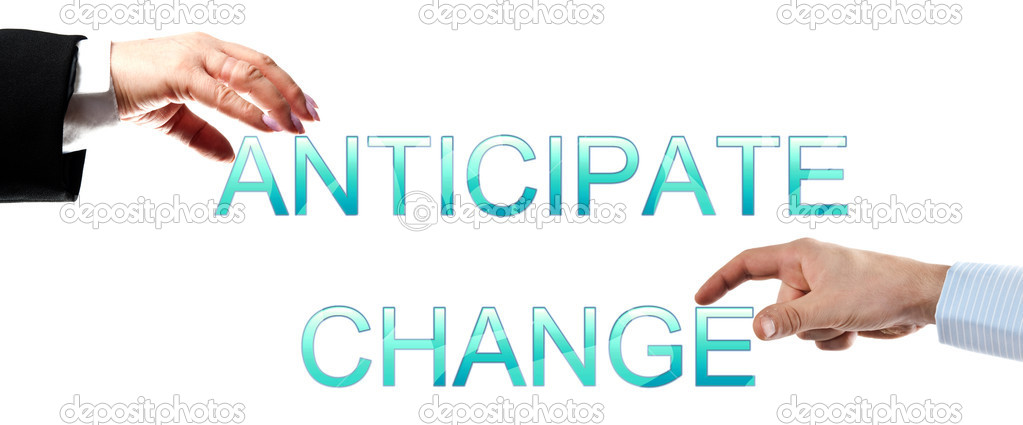 Anticipate change words made by business woman and man hands — Stock Photo #6239798