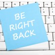 Be right back message — Stock Photo