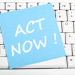 Act now message — Stock Photo