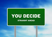 You decide Highway Sign — Stock Photo