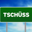 Green Road Sign with word Tschüss - Stock fotografie