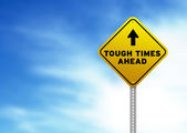 Tough Times Ahead Road Sign — Stock Photo