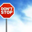 Dont Stop Road Sign — Stock Photo #6291654