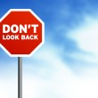 Road Sign - Dont look back — Stock Photo #6296735