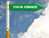 Your choice cigarette road sign — Stock Photo