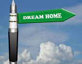 Dream home fountain pen road sign — Stock Photo