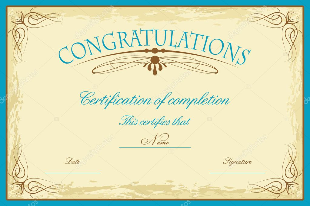 Fill in Congratulations Certificate http://depositphotos.com/5890865/stock-illustration-Certificate-Template.html