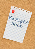 Be right back — Stock Photo