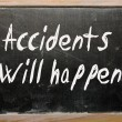 "Stock Photo: ""Accidents will happen"" written on blackboard"