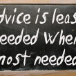 """Advice is least heeded when most needed"" written on a blackboar — Stock Photo"