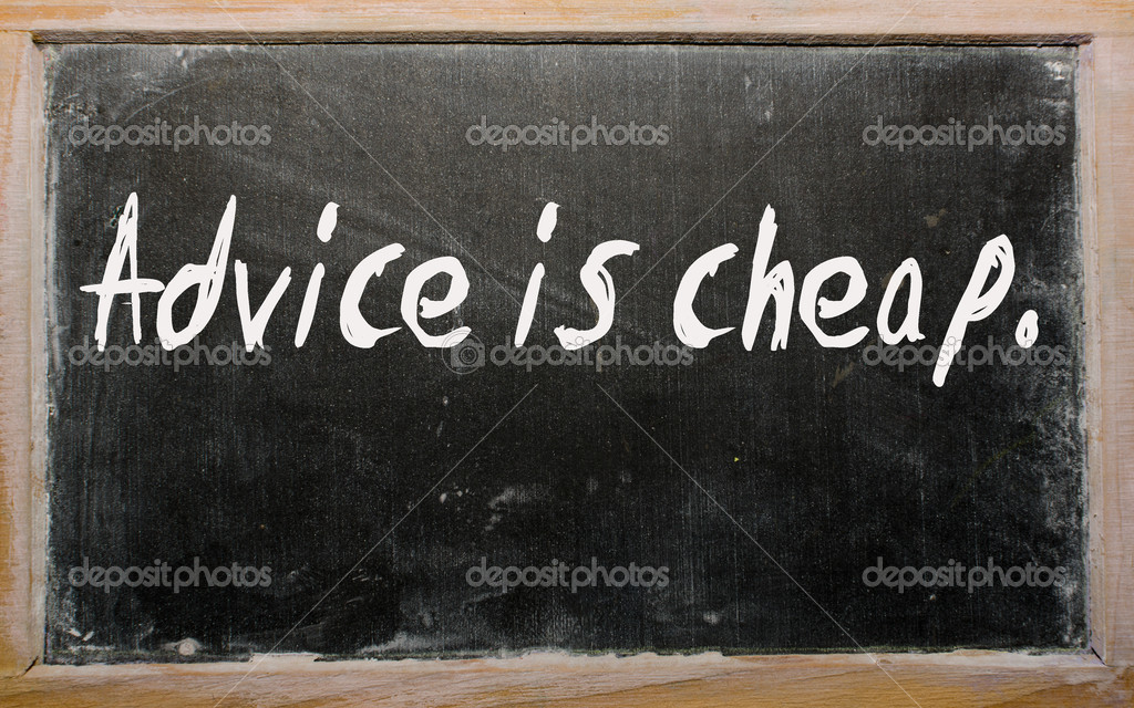 Blackboard writings Advice is cheap — Stock Photo #6573922