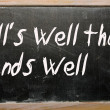 """All's well that ends well"" written on a blackboard — Stock Photo"