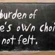 "Stok fotoğraf: ""burden of one's own choice is not felt"" written on blac"
