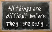 """""""All things are difficult before they are easy"""" written on a bla — Stock Photo"""