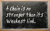 """A chain is no stronger than its weakest link"" written on a blac — Stock Photo"