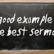"""A good example is the best sermon"" written on a blackboard — Stock Photo #6692609"