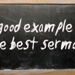 """A good example is the best sermon"" written on a blackboard — Stock Photo"