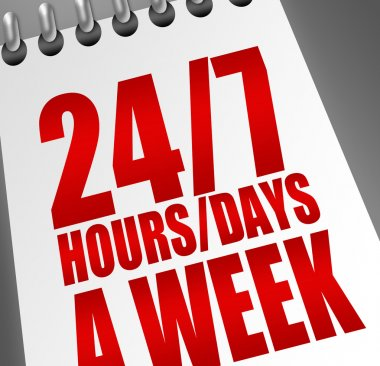24 7 hours and days