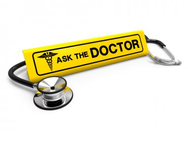 Ask the doctor sign and stethoscope, medical