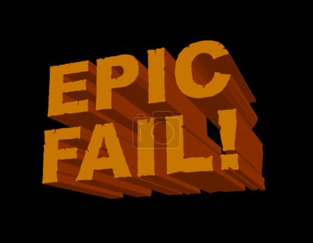 Illustration for A fun 3D image with 'Epic Fail!' in a cracked font. A cheeky popular gamer/online slang phrase for massive failure! - Royalty Free Image