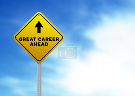 Great Career Ahead Road Sign